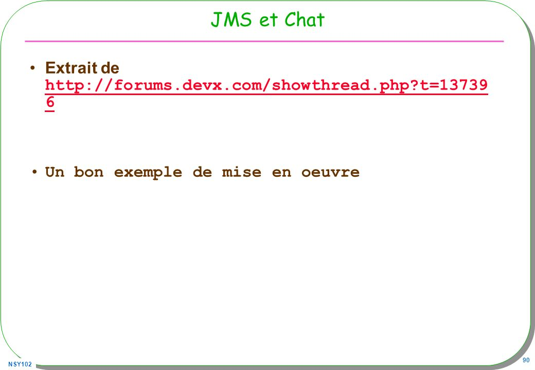 JMS et Chat Extrait de http://forums.devx.com/showthread.php t=137396