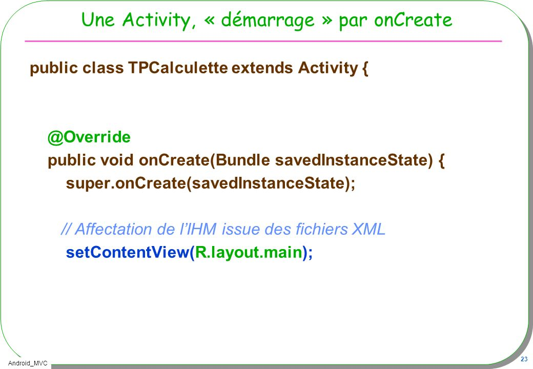 Une Activity, « démarrage » par onCreate
