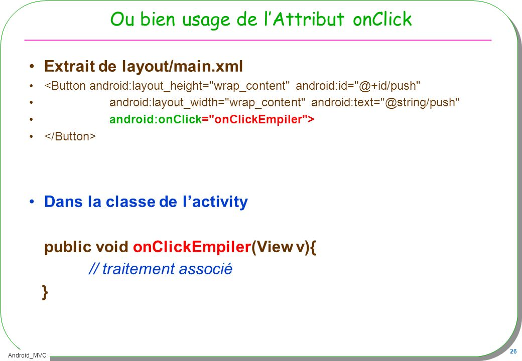 Ou bien usage de l'Attribut onClick