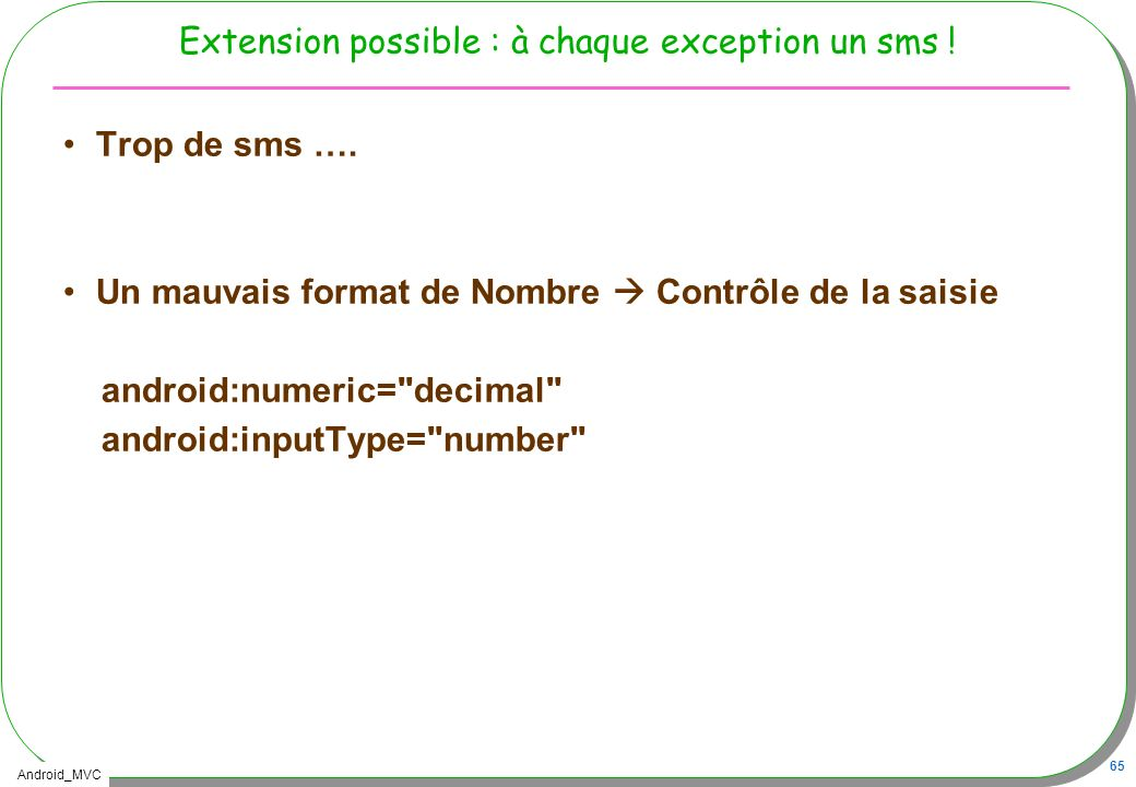 Extension possible : à chaque exception un sms !
