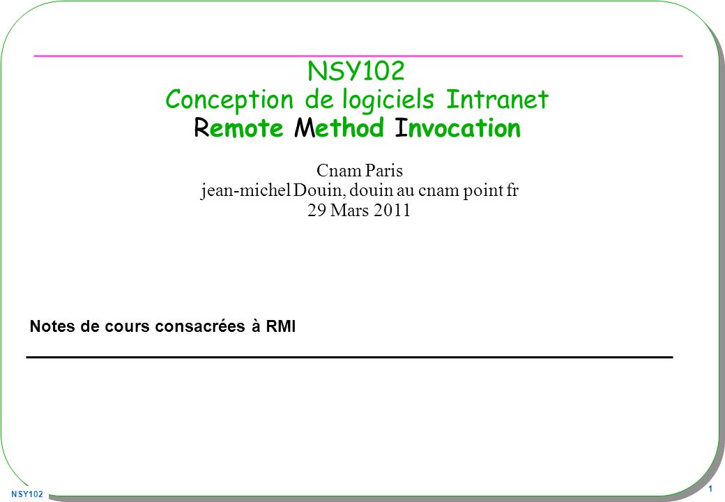 NSY102 Conception de logiciels Intranet Remote Method Invocation