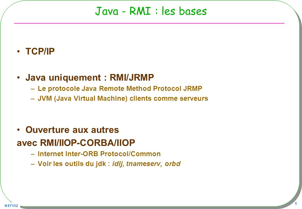 Java - RMI : les bases TCP/IP Java uniquement : RMI/JRMP