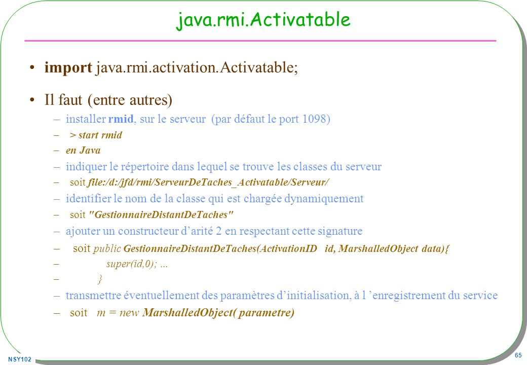 java.rmi.Activatable import java.rmi.activation.Activatable;
