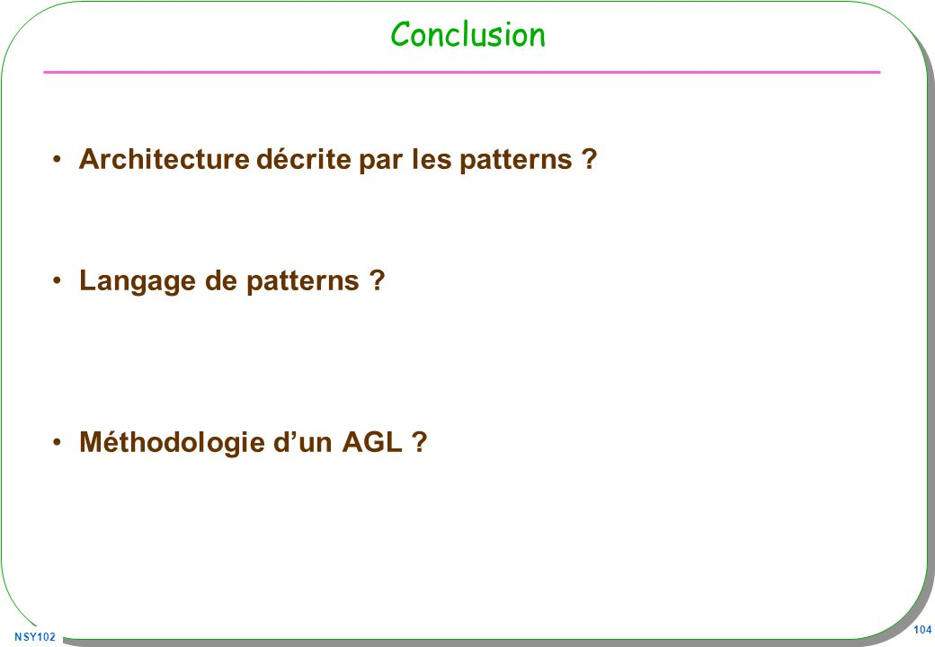Conclusion Architecture décrite par les patterns