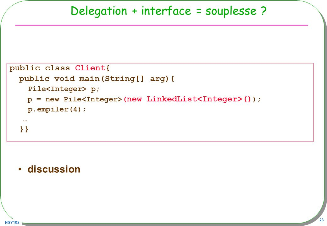 Delegation + interface = souplesse