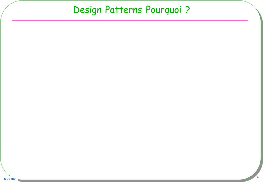 Design Patterns Pourquoi