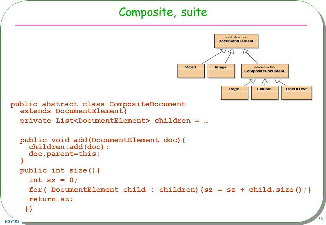 Composite, suitepublic abstract class CompositeDocument extends DocumentElement{ private List<DocumentElement> children = …