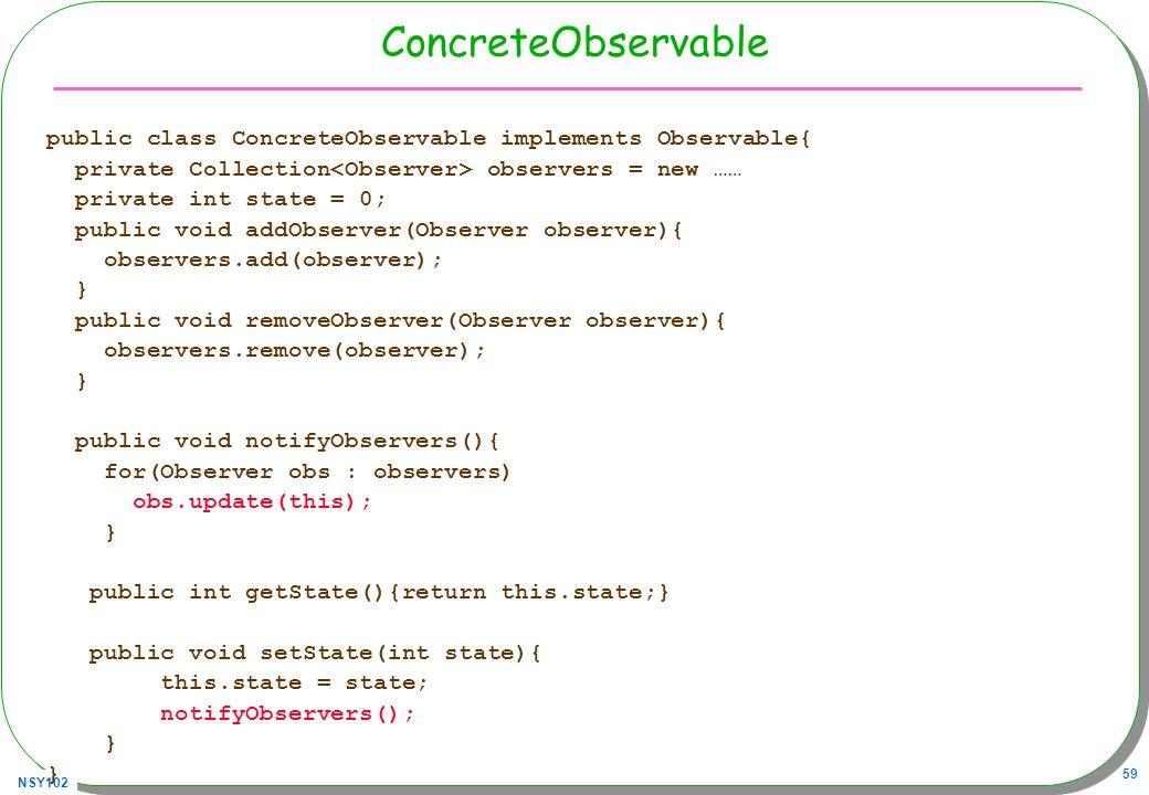 ConcreteObservablepublic class ConcreteObservable implements Observable{ private Collection<Observer> observers = new ……