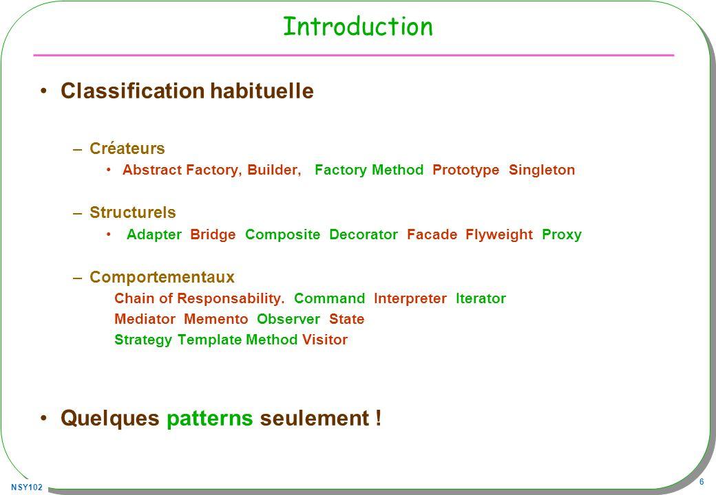 Introduction Classification habituelle Quelques patterns seulement !