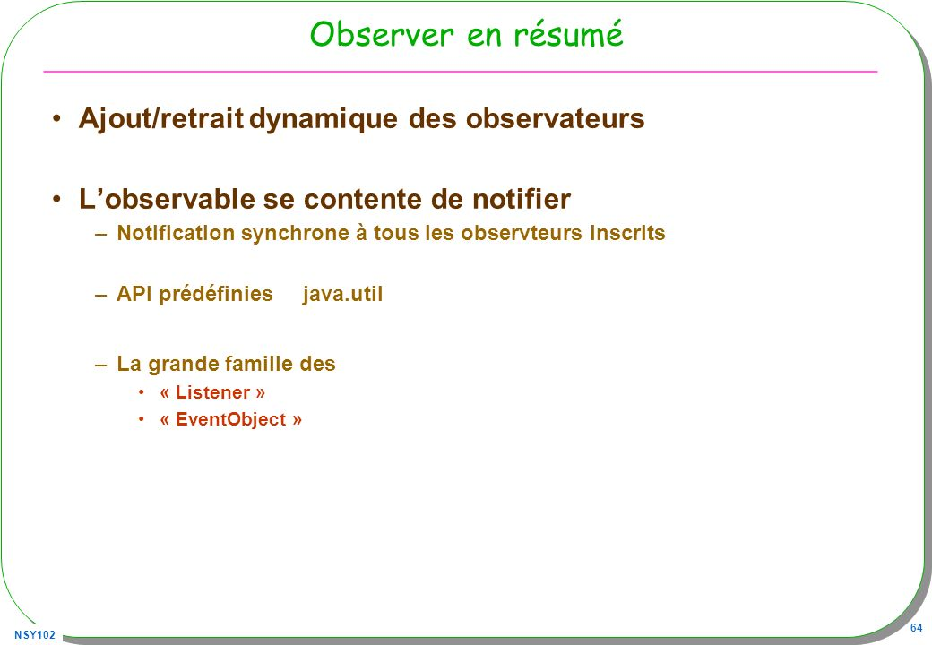 Observer en résumé Ajout/retrait dynamique des observateurs