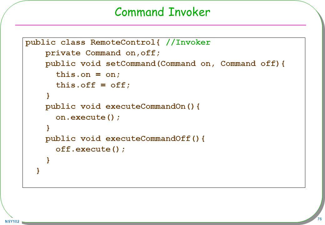 Command Invoker public class RemoteControl{ //Invoker