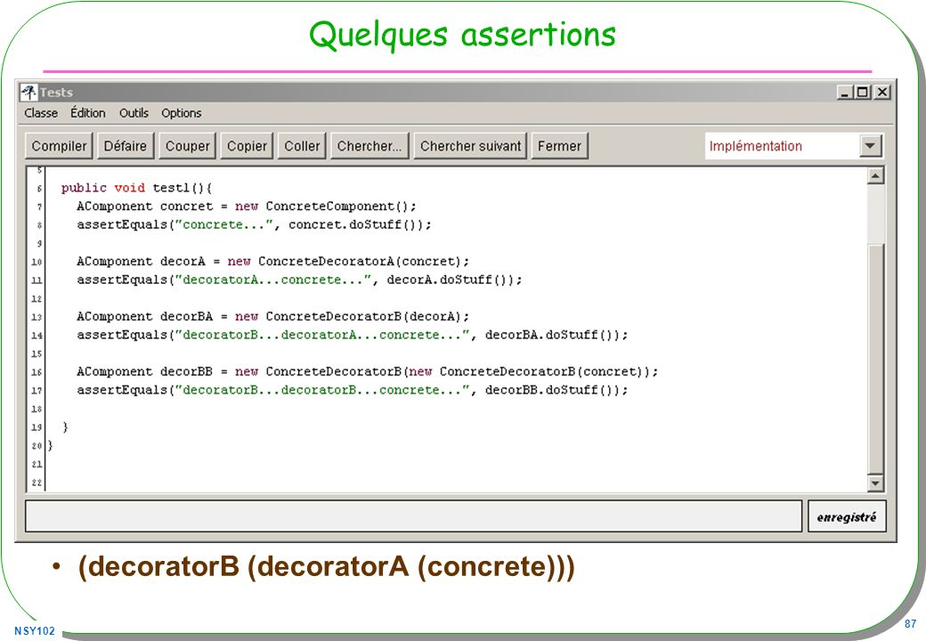 Quelques assertions (decoratorB (decoratorA (concrete)))