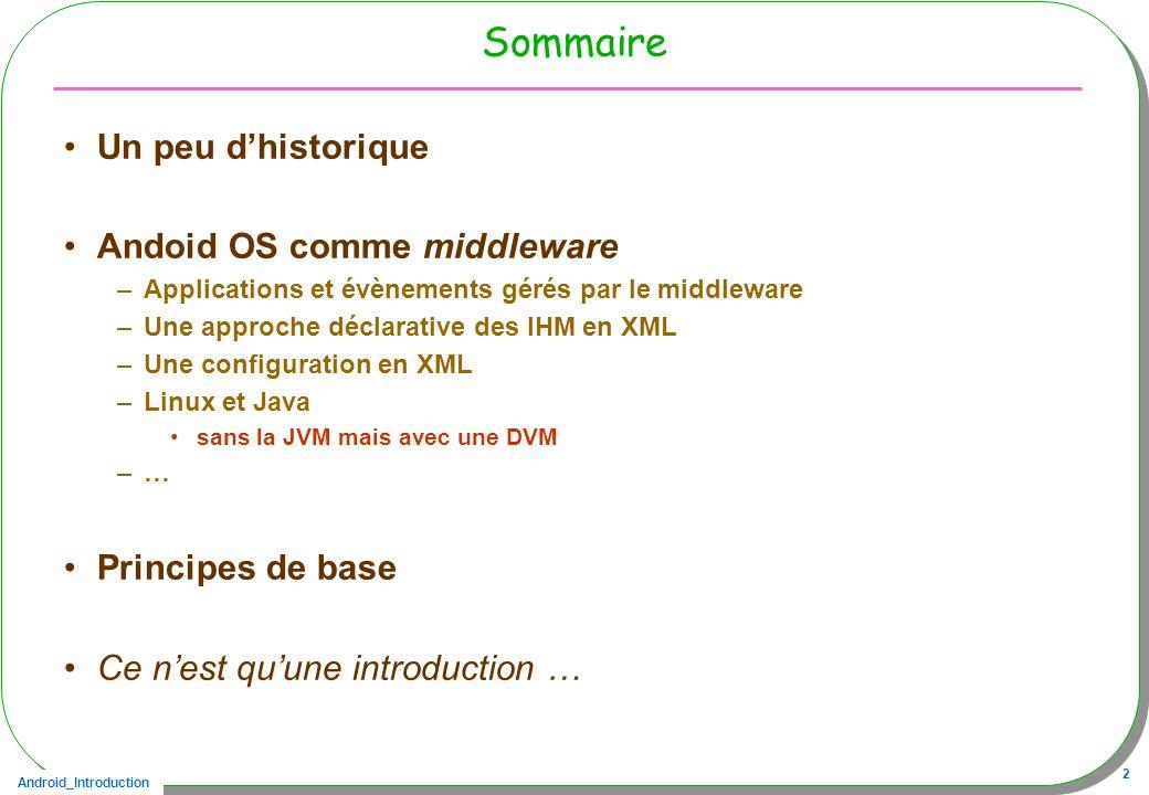 Sommaire Un peu d'historique Andoid OS comme middleware