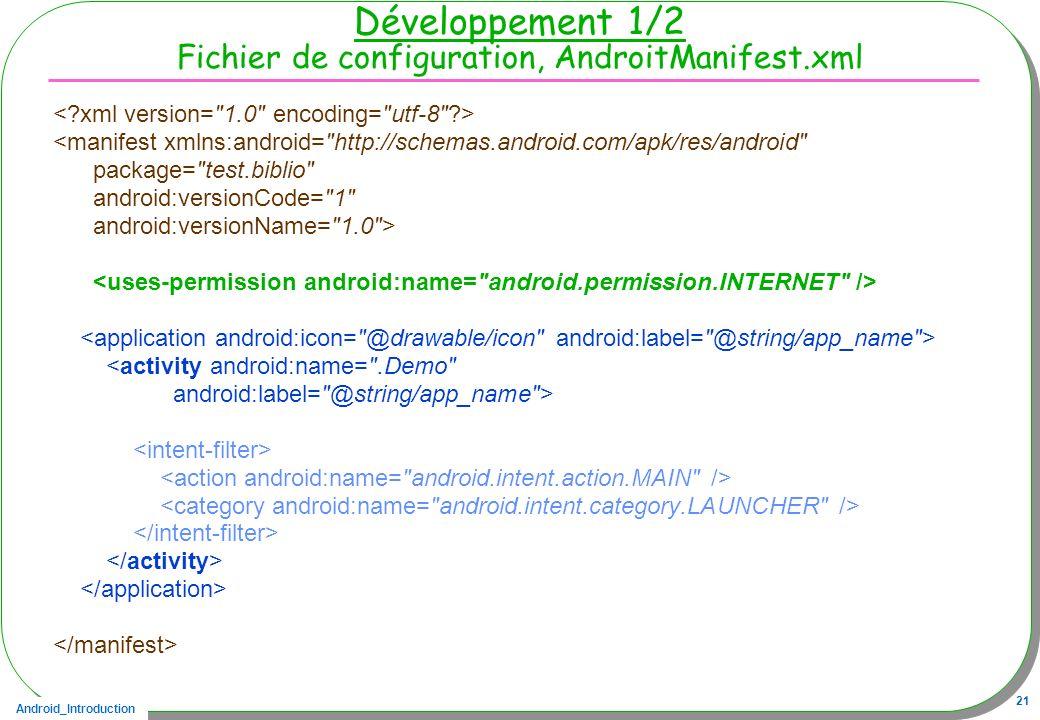 Développement 1/2 Fichier de configuration, AndroitManifest.xml