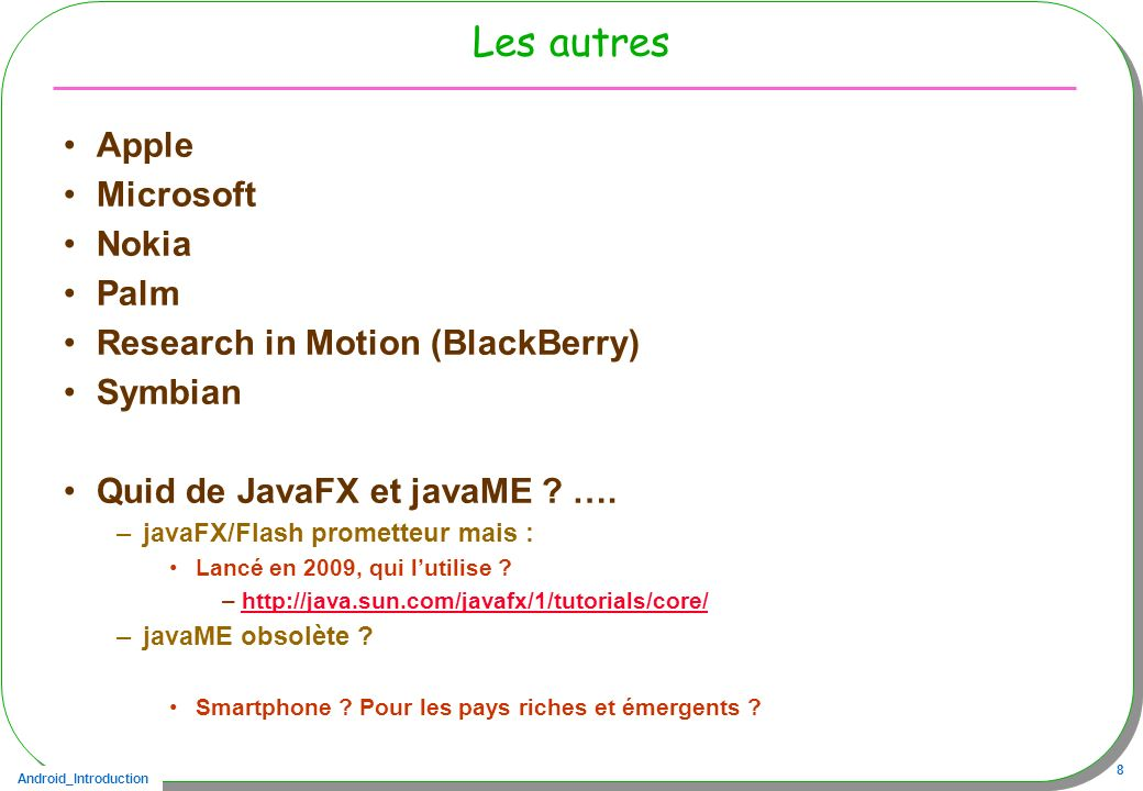 Les autres Apple Microsoft Nokia Palm Research in Motion (BlackBerry)