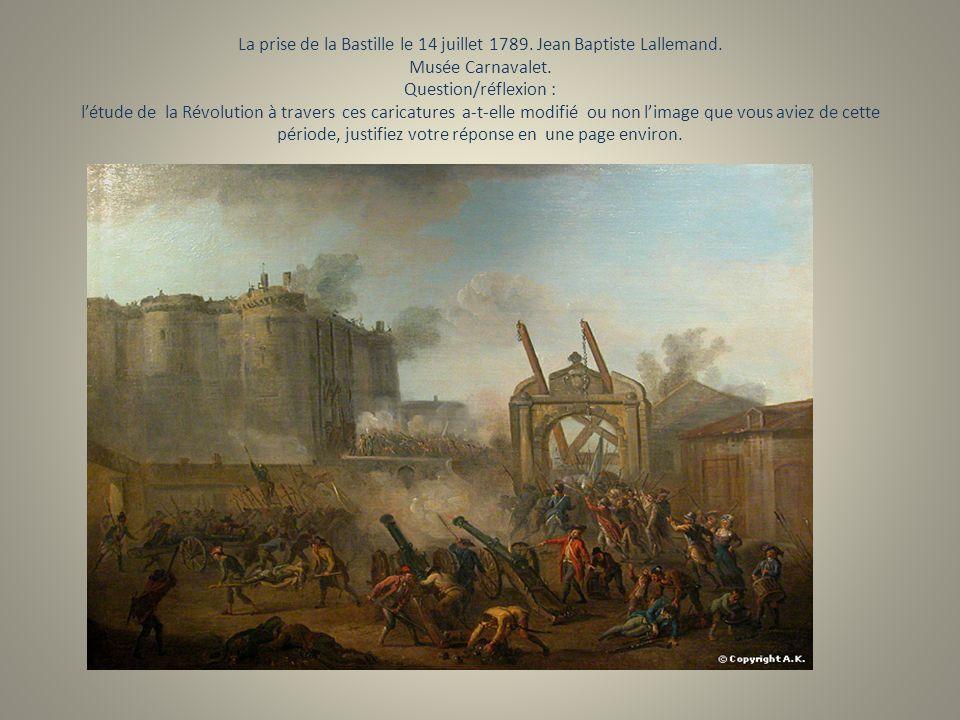 La prise de la Bastille le 14 juillet 1789. Jean Baptiste Lallemand