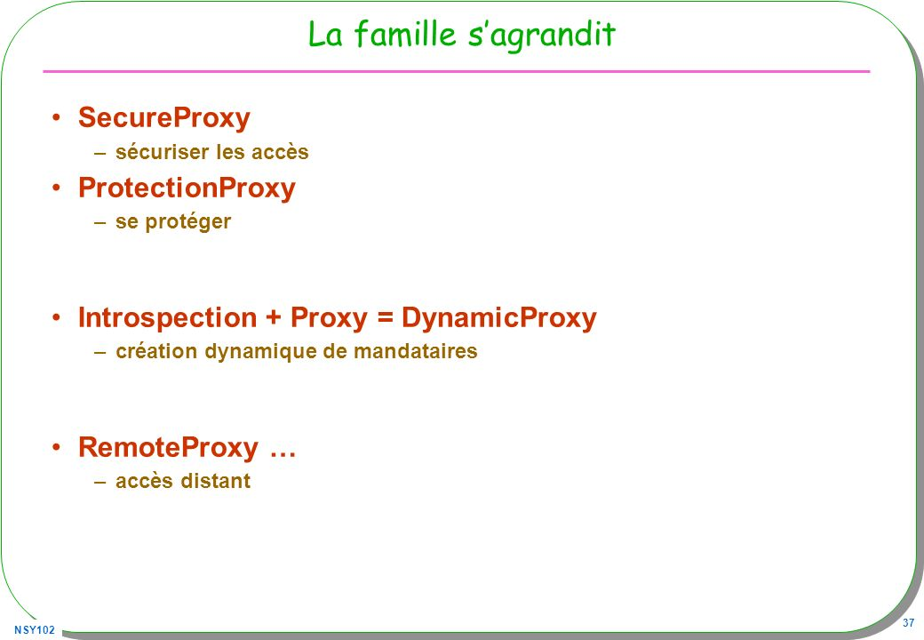 La famille s'agrandit SecureProxy ProtectionProxy