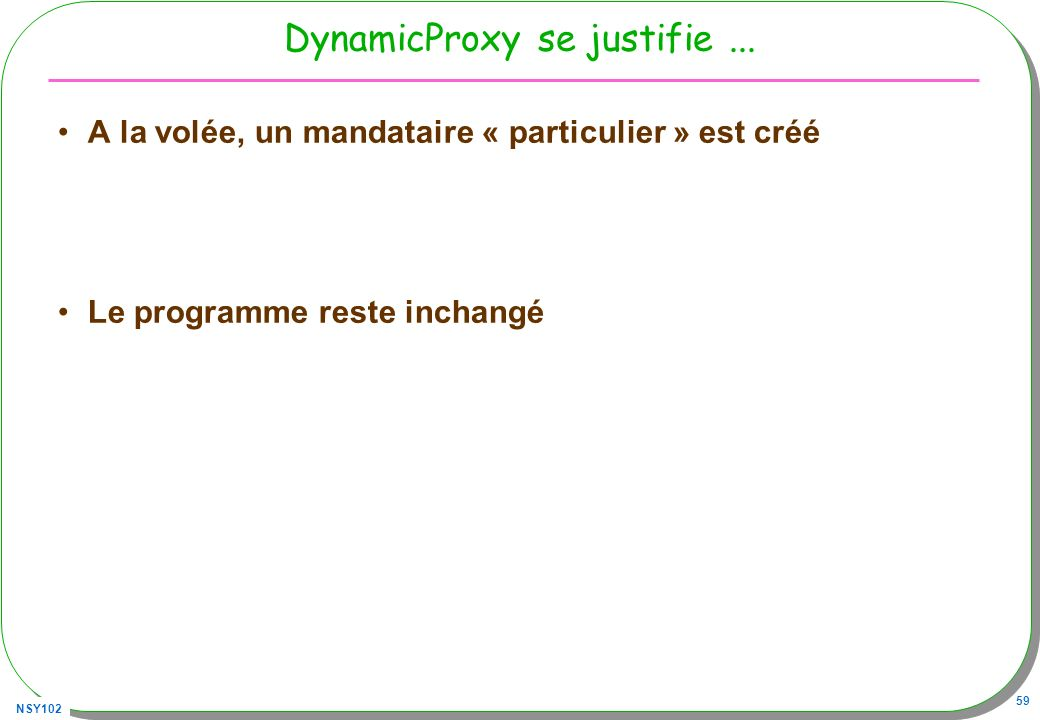 DynamicProxy se justifie ...