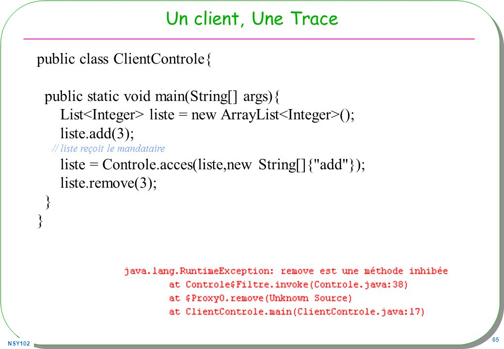 Un client, Une Trace public class ClientControle{