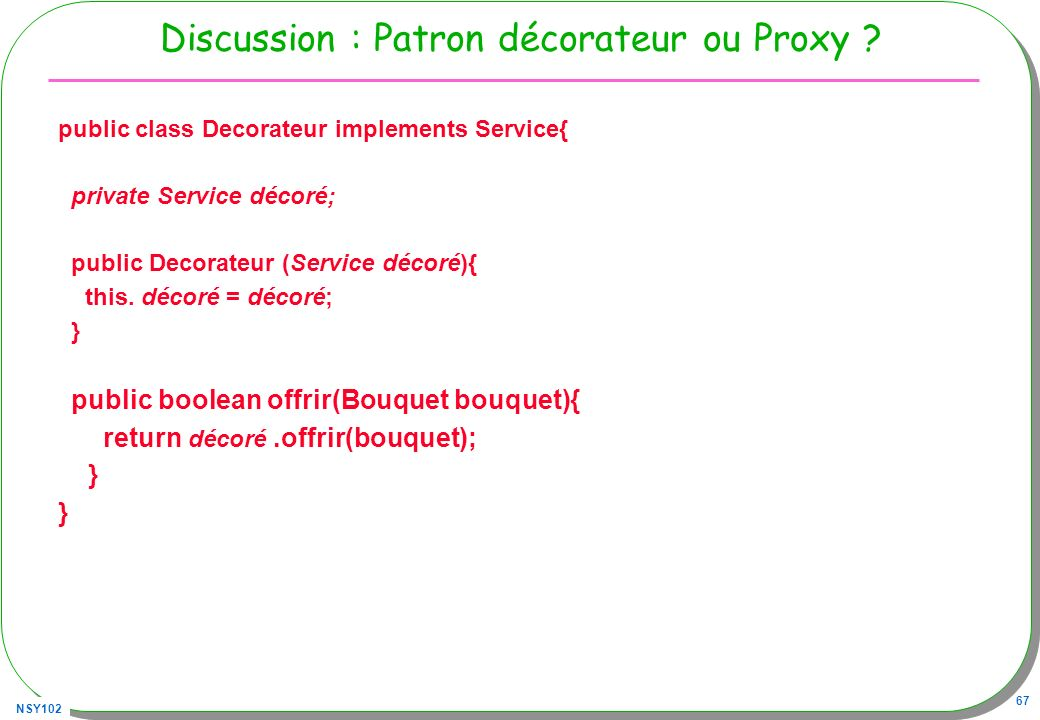 Discussion : Patron décorateur ou Proxy