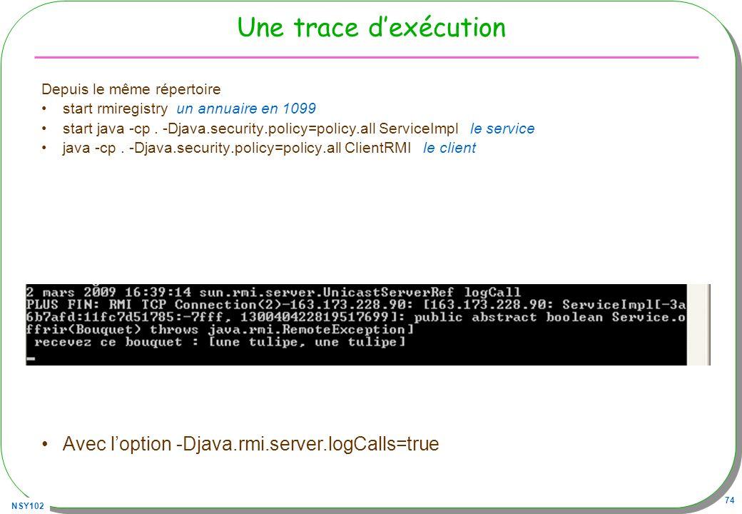 Une trace d'exécution Avec l'option -Djava.rmi.server.logCalls=true