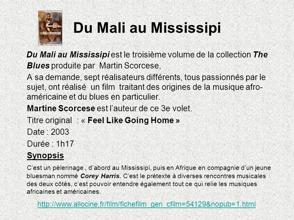 Du Mali au Mississipi Du Mali au Mississipi est le troisième volume de la collection The Blues produite par Martin Scorcese,