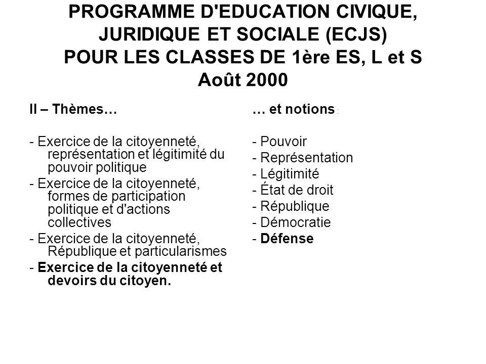 PROGRAMME D EDUCATION CIVIQUE, JURIDIQUE ET SOCIALE (ECJS) POUR LES CLASSES DE 1ère ES, L et S Août 2000