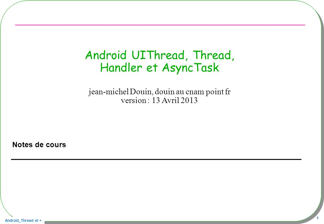 Android UIThread, Thread, Handler et AsyncTask