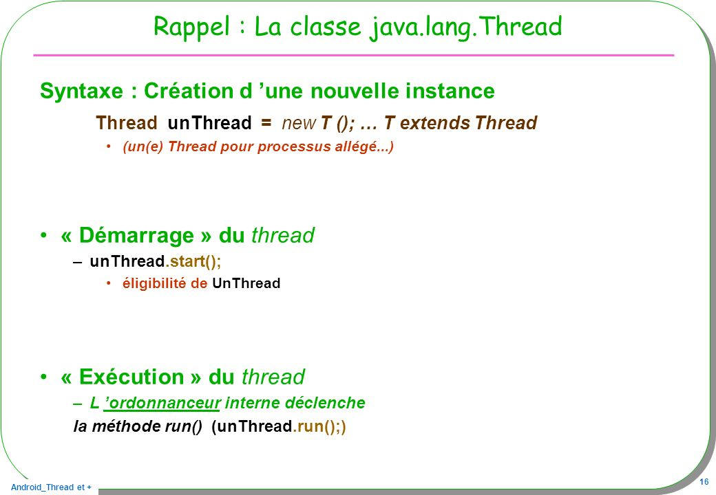 Rappel : La classe java.lang.Thread