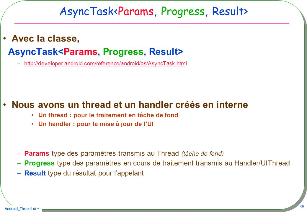 AsyncTask<Params, Progress, Result>