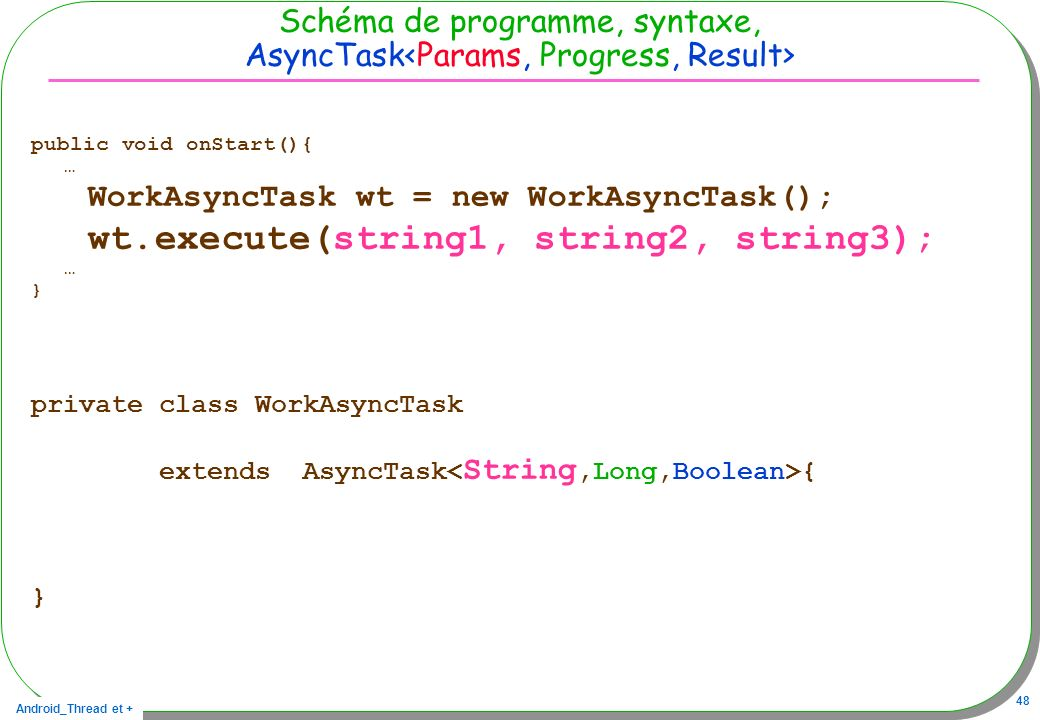 WorkAsyncTask wt = new WorkAsyncTask();