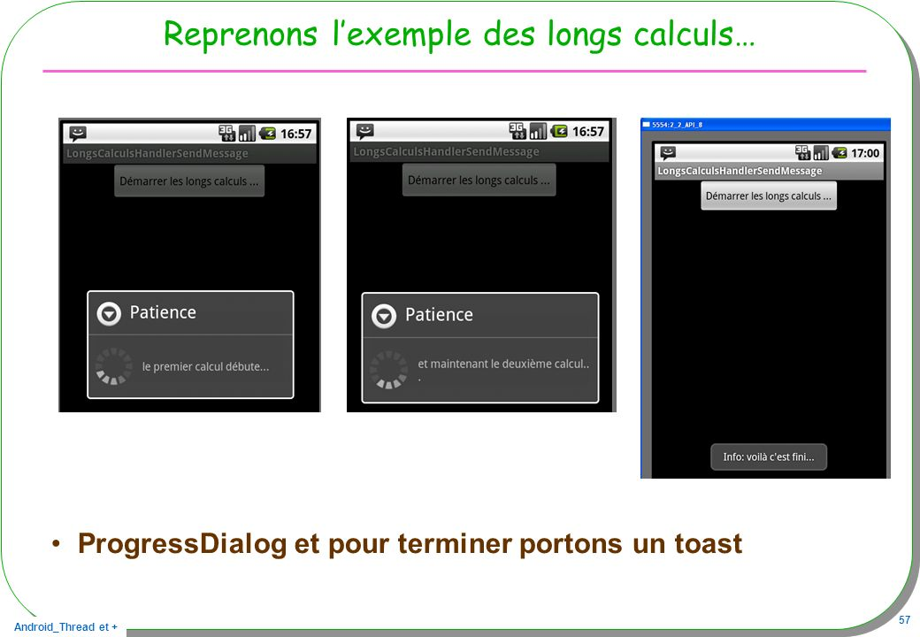 Reprenons l'exemple des longs calculs…