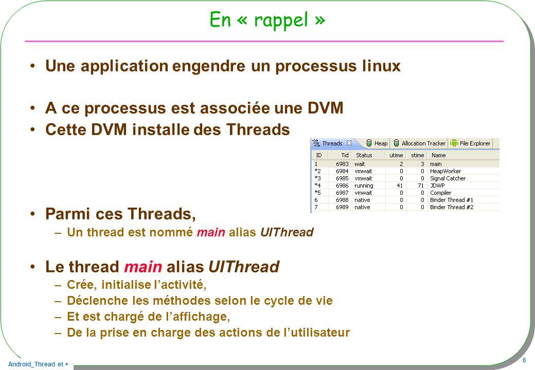 En « rappel » Une application engendre un processus linux