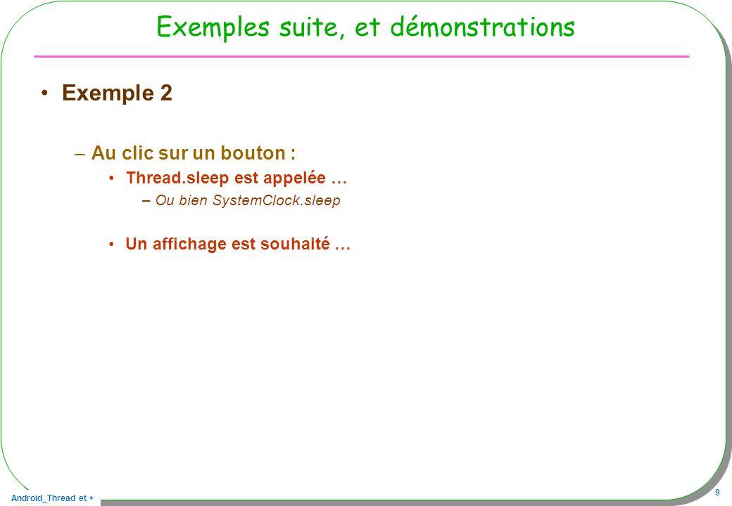 Exemples suite, et démonstrations