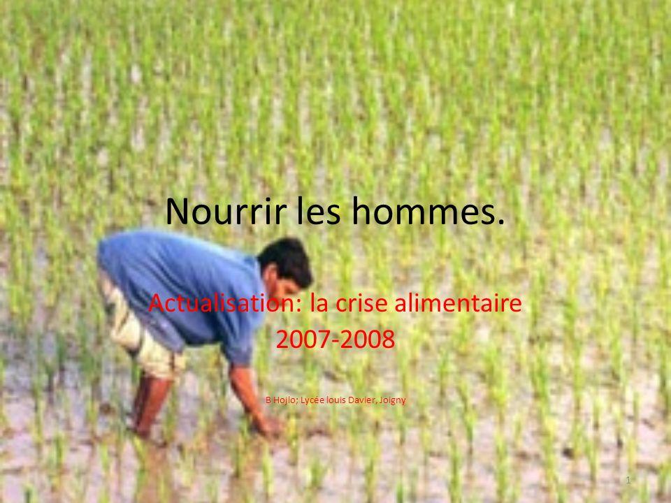 Nourrir les hommes. Actualisation: la crise alimentaire 2007-2008