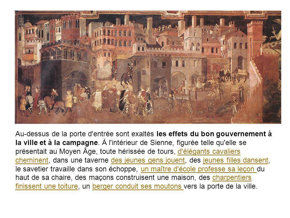 Au-dessus de la porte d entrée sont exaltés les effets du bon gouvernement à la ville et à la campagne.