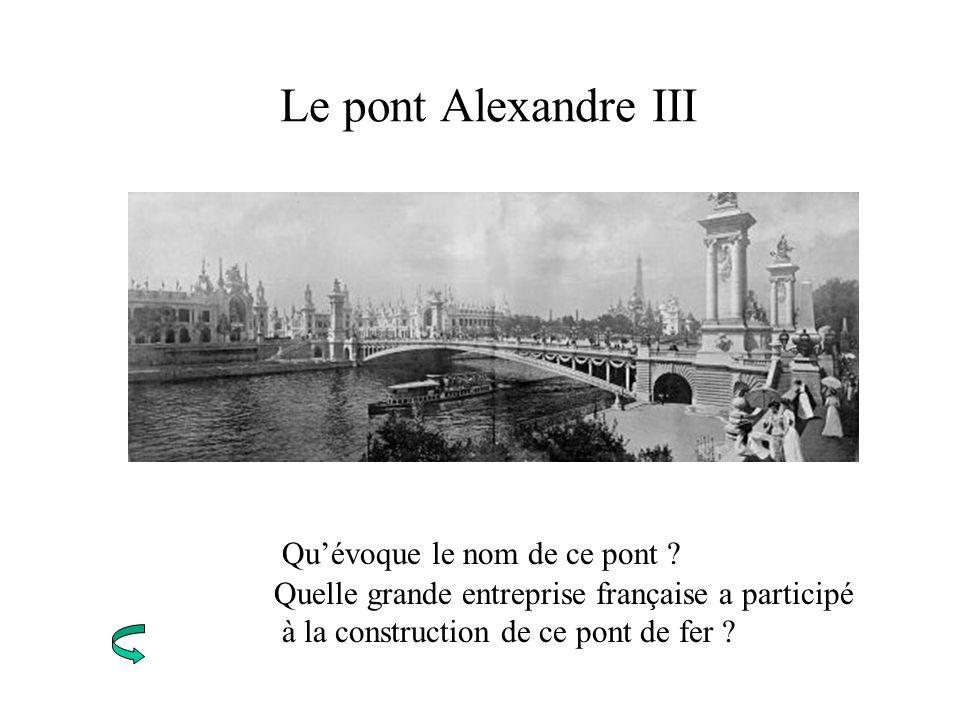 Le pont Alexandre III Qu'évoque le nom de ce pont