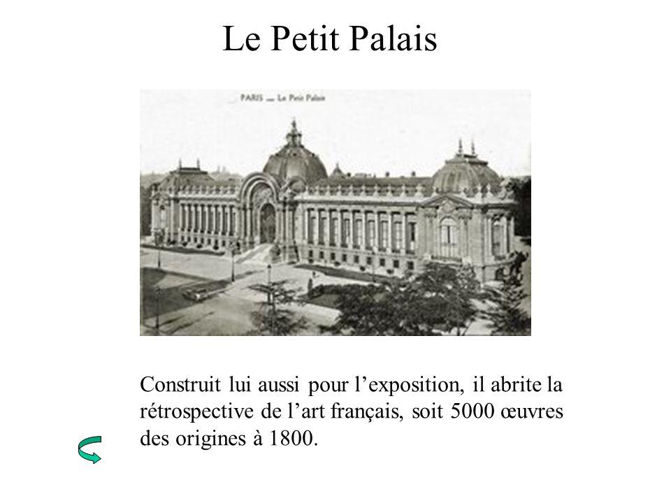 Le Petit Palais Construit lui aussi pour l'exposition, il abrite la