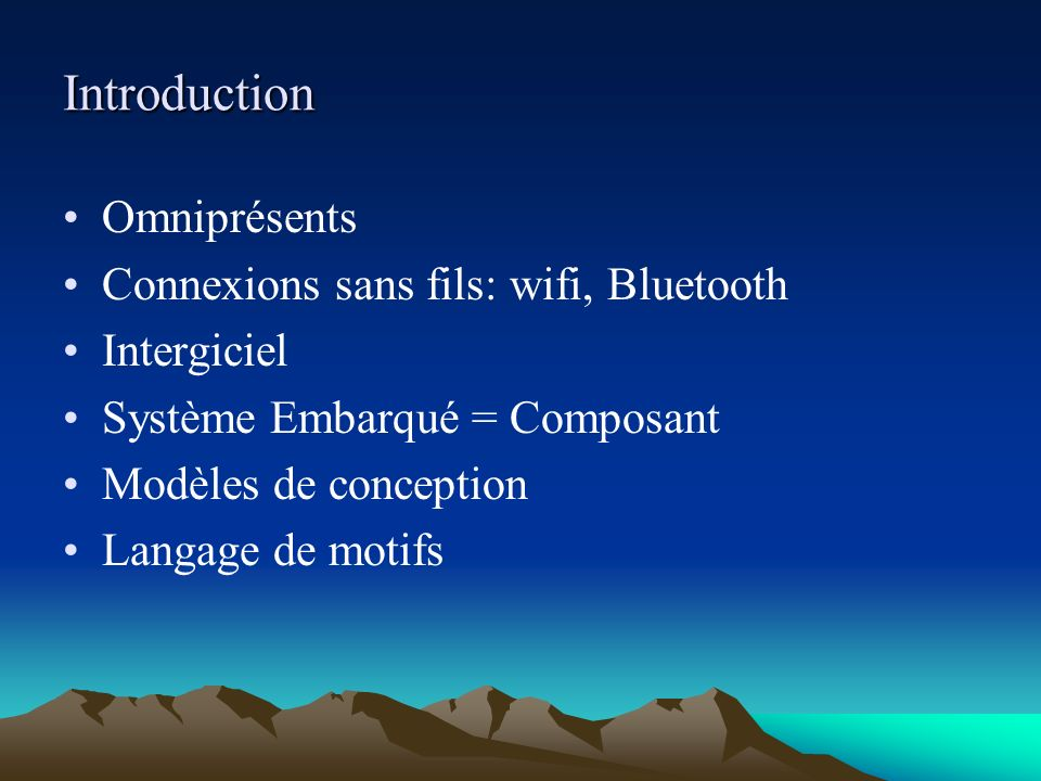 Introduction Omniprésents Connexions sans fils: wifi, Bluetooth