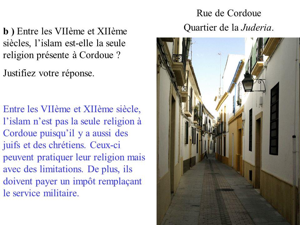 b ) Entre les VIIème et XIIème siècles, l'islam est-elle la seule religion présente à Cordoue