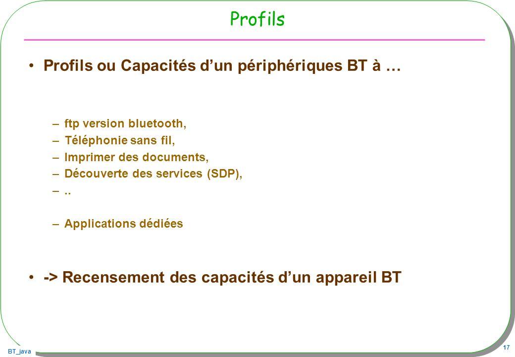 Profils Profils ou Capacités d'un périphériques BT à …