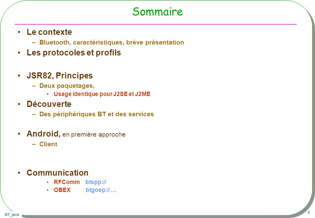 Sommaire Le contexte Les protocoles et profils JSR82, Principes