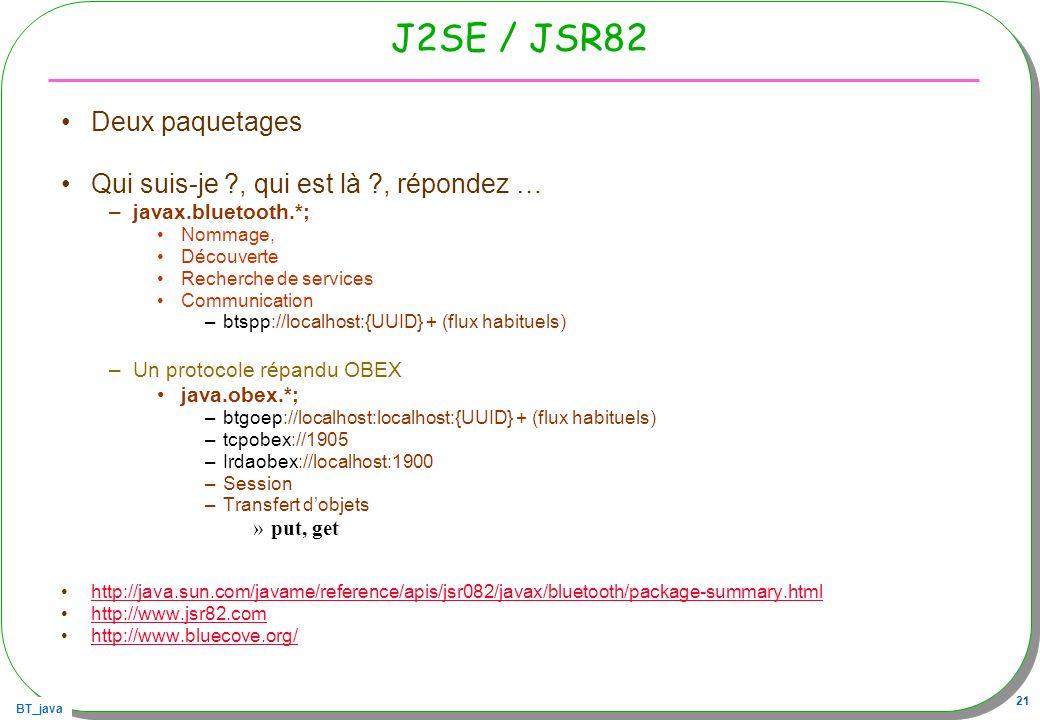 J2SE / JSR82 Deux paquetages Qui suis-je , qui est là , répondez …