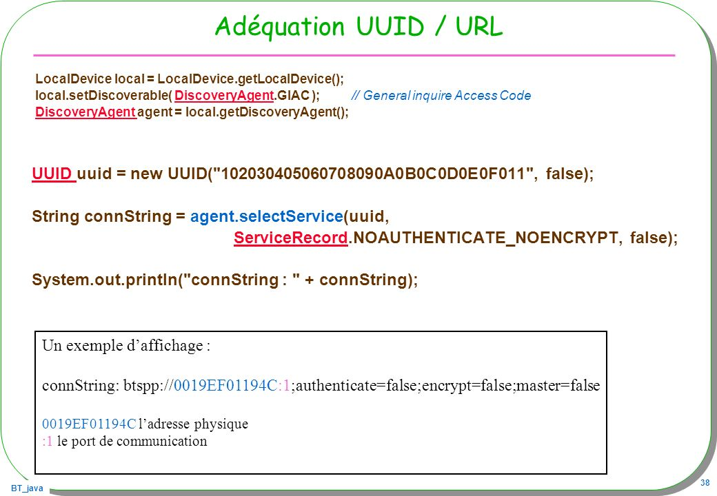 Adéquation UUID / URL LocalDevice local = LocalDevice.getLocalDevice();
