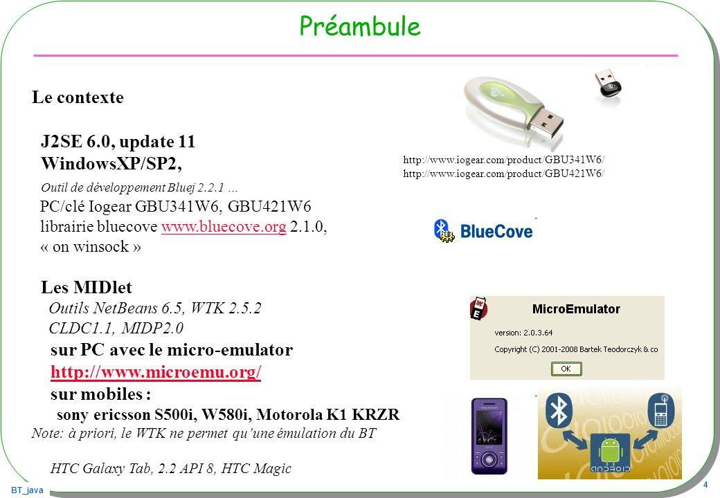 Préambule Le contexte J2SE 6.0, update 11 WindowsXP/SP2,