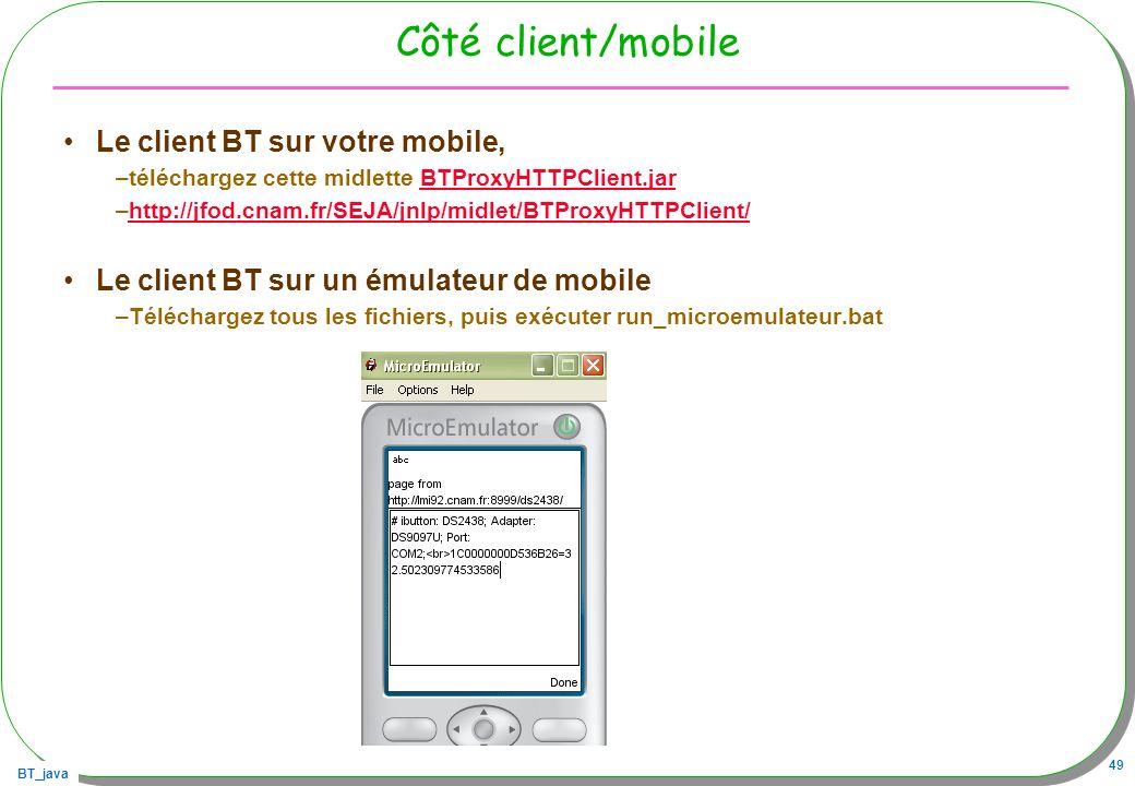 Côté client/mobile Le client BT sur votre mobile,