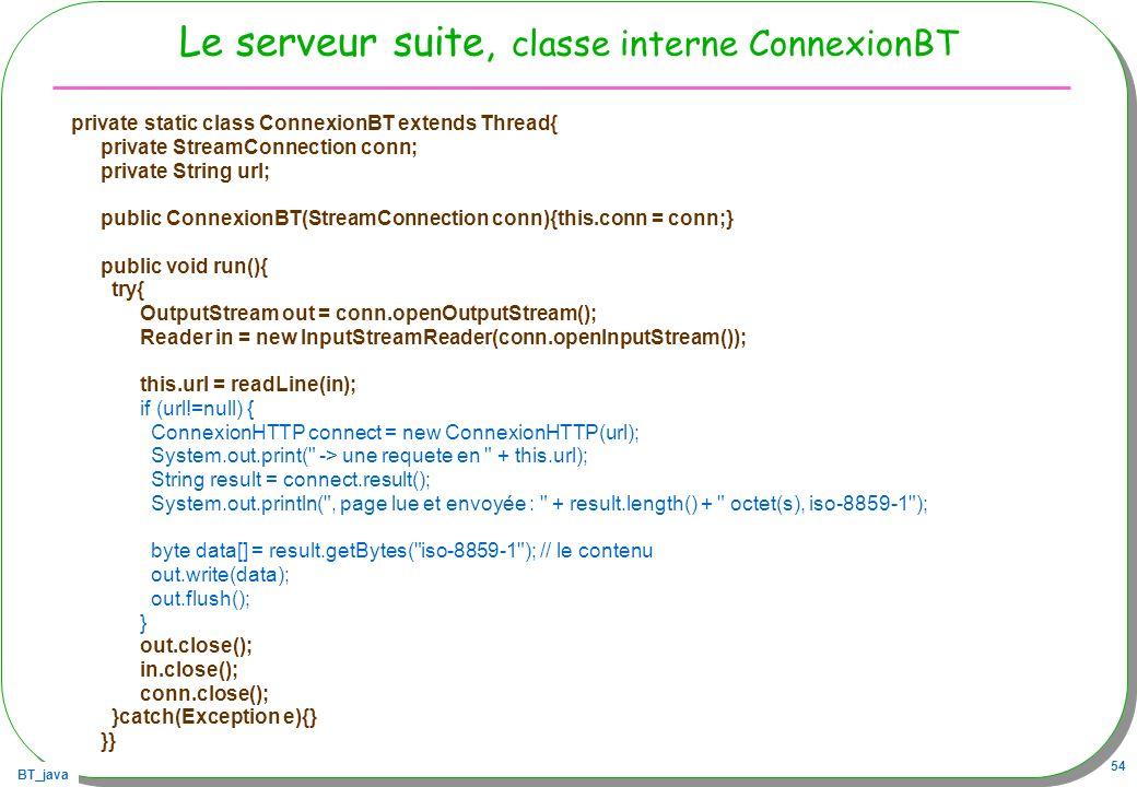 Le serveur suite, classe interne ConnexionBT