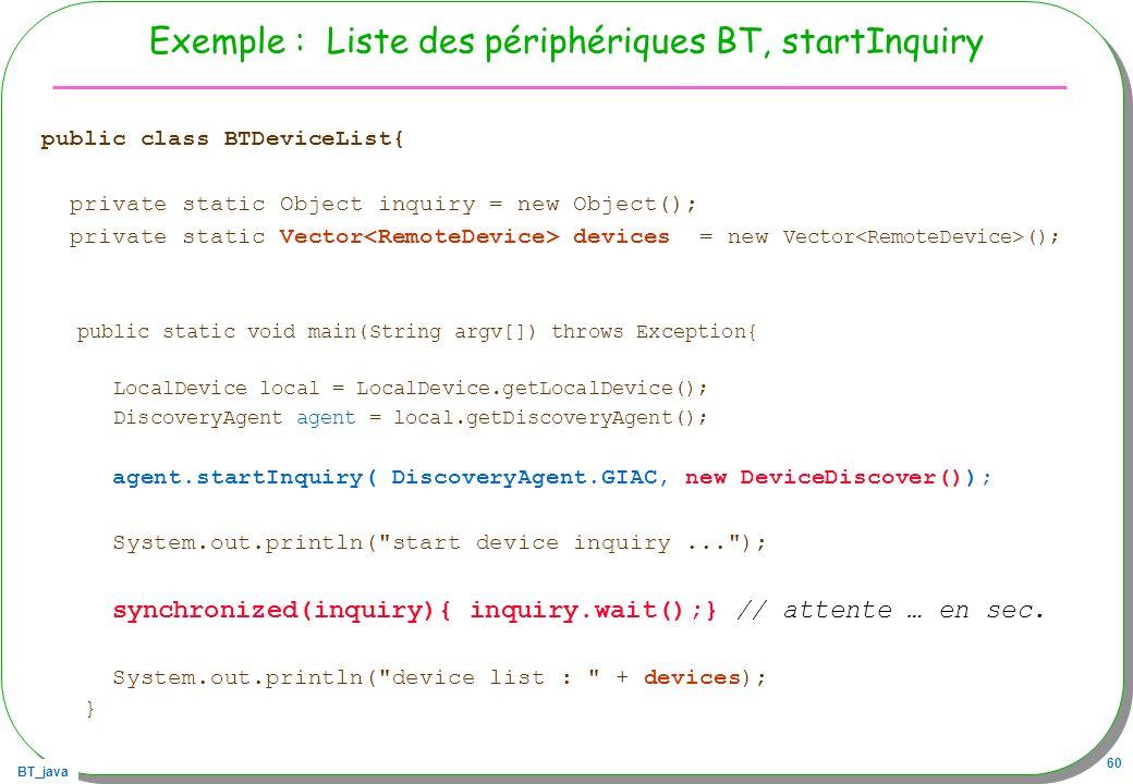 Exemple : Liste des périphériques BT, startInquiry