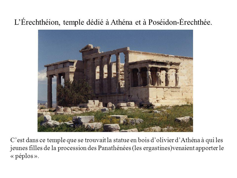 L'Érechthéion, temple dédié à Athéna et à Poséidon-Ėrechthée.