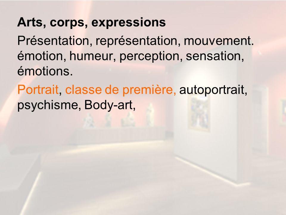 Arts, corps, expressions Présentation, représentation, mouvement
